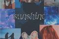 História: Sunshine - Sillie