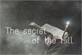 História: The Secret Of The Hill - Longfic Seventeen