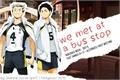 História: We met at a bus stop