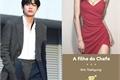 História: A filha do chefe - One Shot Hot- Kim Taehyung