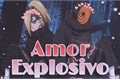 História: Amor Explosivo(Deidara e Tobi) Yaoi