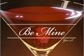 História: Be Mine