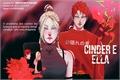 História: Cinder e Ella (Gaaino)