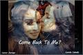 História: Come Back To Me