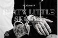 História: Dirty Little Secret