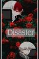 História: Disaster