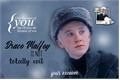 História: Draco Malfoy is not totally evil - Imagine Draco Malfoy