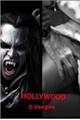 "História: HOLLYWOOD ""o vampiro"""