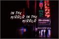 História: In The Mirror - KiriBaku