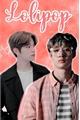 História: Lollipop - Twoshot SeungChan