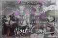 História: Mortal Love (Tokomaru)