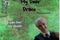 História: My Dear Draco-Imagine Draco Malfoy