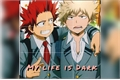 História: My life is Dark - KiriBaku