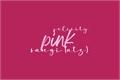 História: Pink.