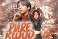 História: Pure Blood (Imagine Jeon Jungkook) - Hiatus.