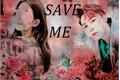 História: Save me.