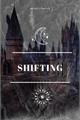 História: Shifting