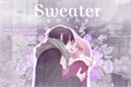 História: Sweater weather