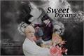 História: Sweet Dreams