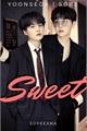 História: Sweet [Sope / Yoonseok]