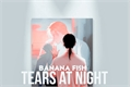 História: Tears at night