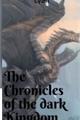 História: The Chronicles of the dark Kingdom
