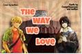 História: The way we love