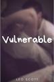 História: Vulnerable - { Romance Gay }