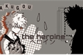 História: A Heroína - Imagine Katsuki Bakugou.