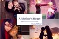 História: A Mother's Heart