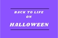 História: Back to life on Halloween