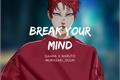 História: Break your mind (NaruGaa)