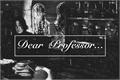 História: Dear Professor – Severo Snape