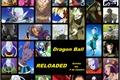 História: Dragon Ball Reloaded