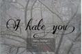 História: Eu te odeio! Kakuhida