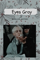 História: Eyes Gray - Drarry