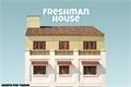 História: Freshman House