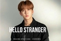 História: Hello Stranger - Changbin (Stray Kids)