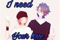 História: I Need Your Love - (Saiko x Ycaro)