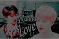 História: I Wanna Love