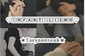 História: Infantilismo - Taeyoonseok