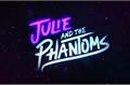 História: Julie and the phantoms (Julie e os fantasmas)