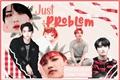 História: Just Your Problem - Seongjoong