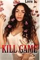 História: KILL GAME - Noany