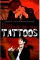 História: Kissing On My Tattoos