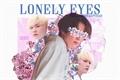 História: Lonely eyes