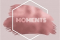 História: Moments (Drarry, Snames, Hedric, Blon, Wolfstar, etc)