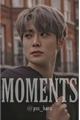 História: Moments; Yujae