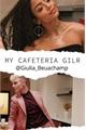 História: My cafeteria girl- Beauany
