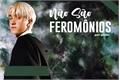 História: Não são feromônios! - Imagine Draco Malfoy